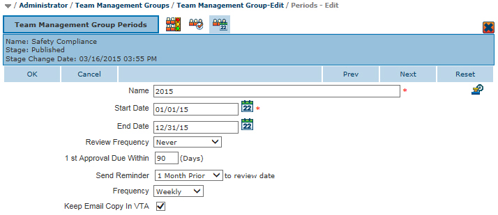 Team Management Group Period - Open for 1 year to be completed once with weekly notices that start one month prior